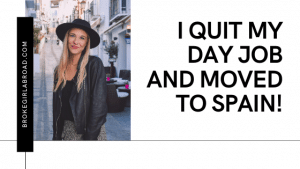 You CAN afford to quit your day job and move to Spain—Here's how | Broke Girl Abroad