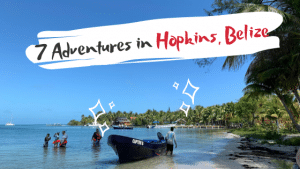 7 Awesome Adventures and Day Trips to do in Hopkins, Belize | Broke Girl Abroad